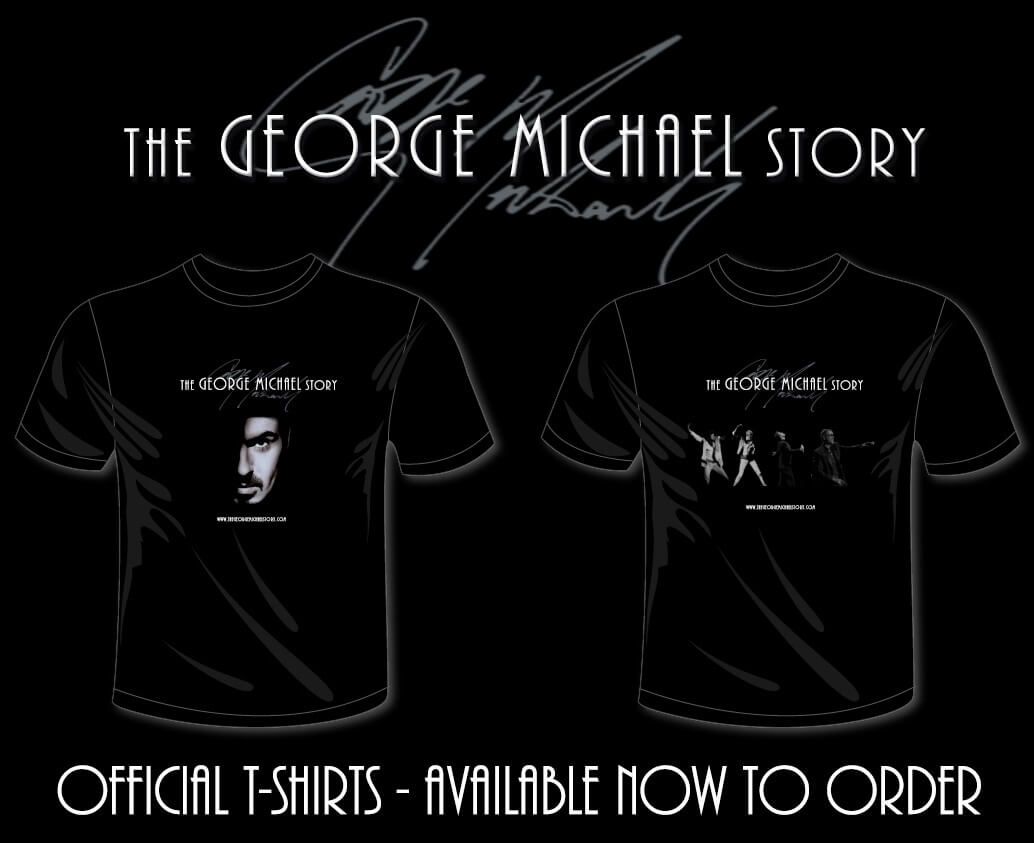 The George Michael Story Official T-shirts