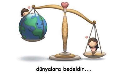 aşk dünyaya bedeldir