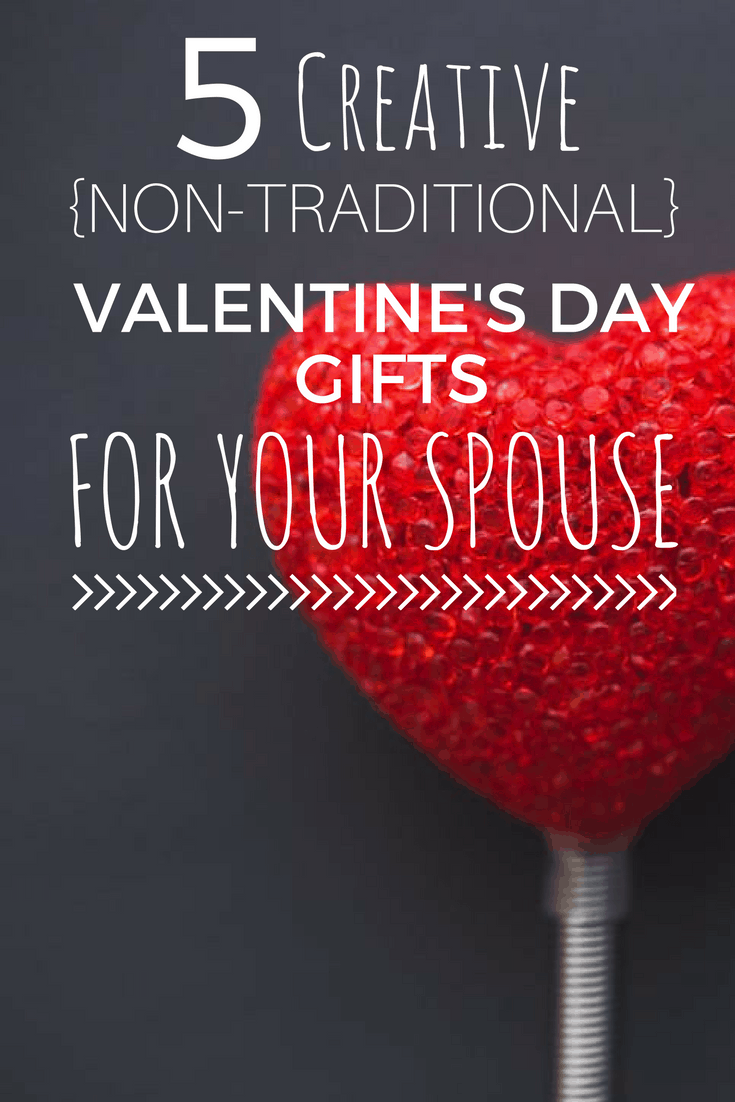 5 creative and non-traditional Valentine's Day Gifts for your spouse!