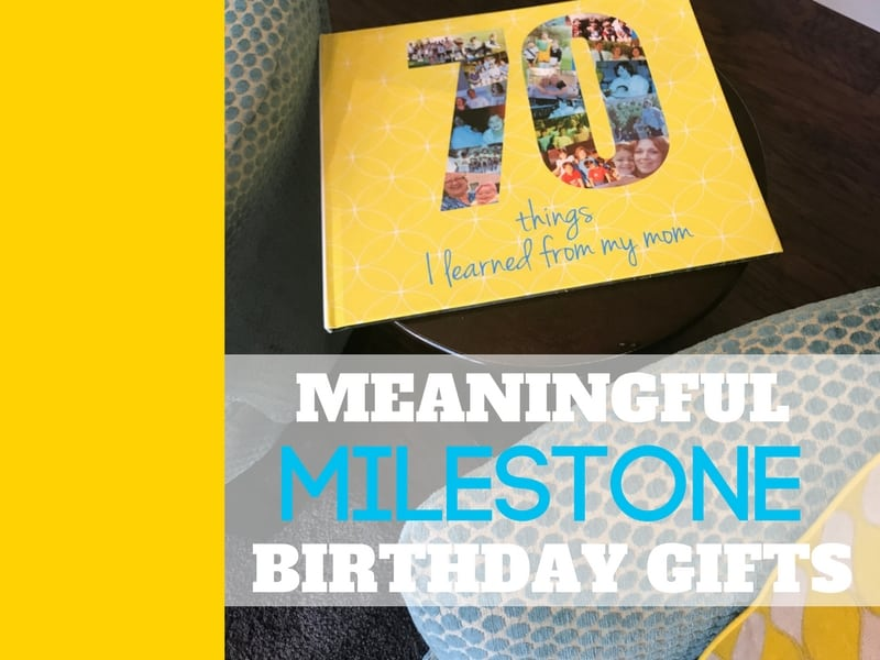 Meaningful Milestone Birthday Gifts
