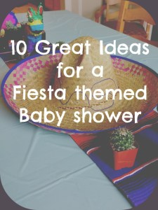 10 Great Ideas for a Fiesta Baby Shower