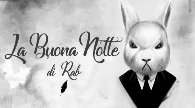 LA BUONA NOTTE di Rab - TheGiornale.it - Vena poetica