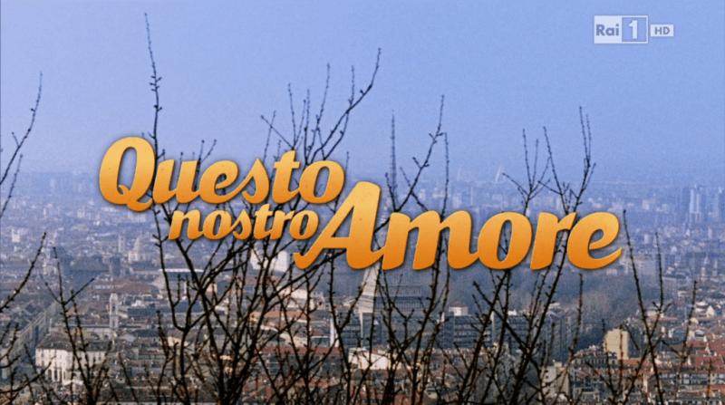 """""""Questo Nostro Amore"""", regia di Luca Ribuoli e Isabella Leoni."""