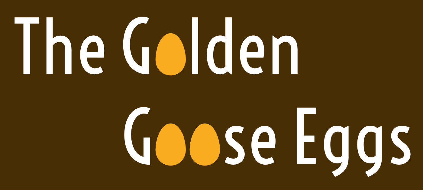 The Golden Goose Eggs