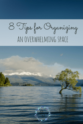 8 Tips for Organizing an Overwhelming Space