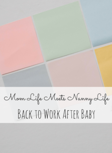 Nanny Life: Back to Work After Baby