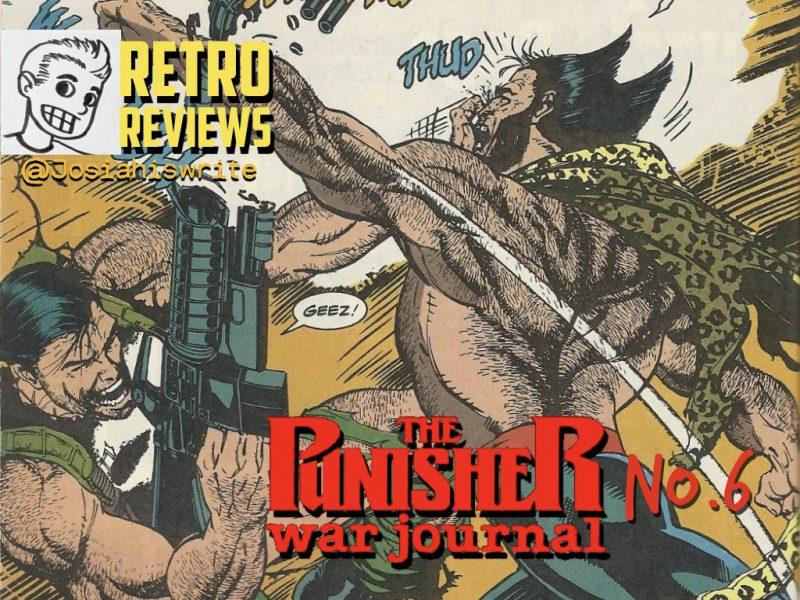 Retro Reviews: Punisher War Journal no. 6