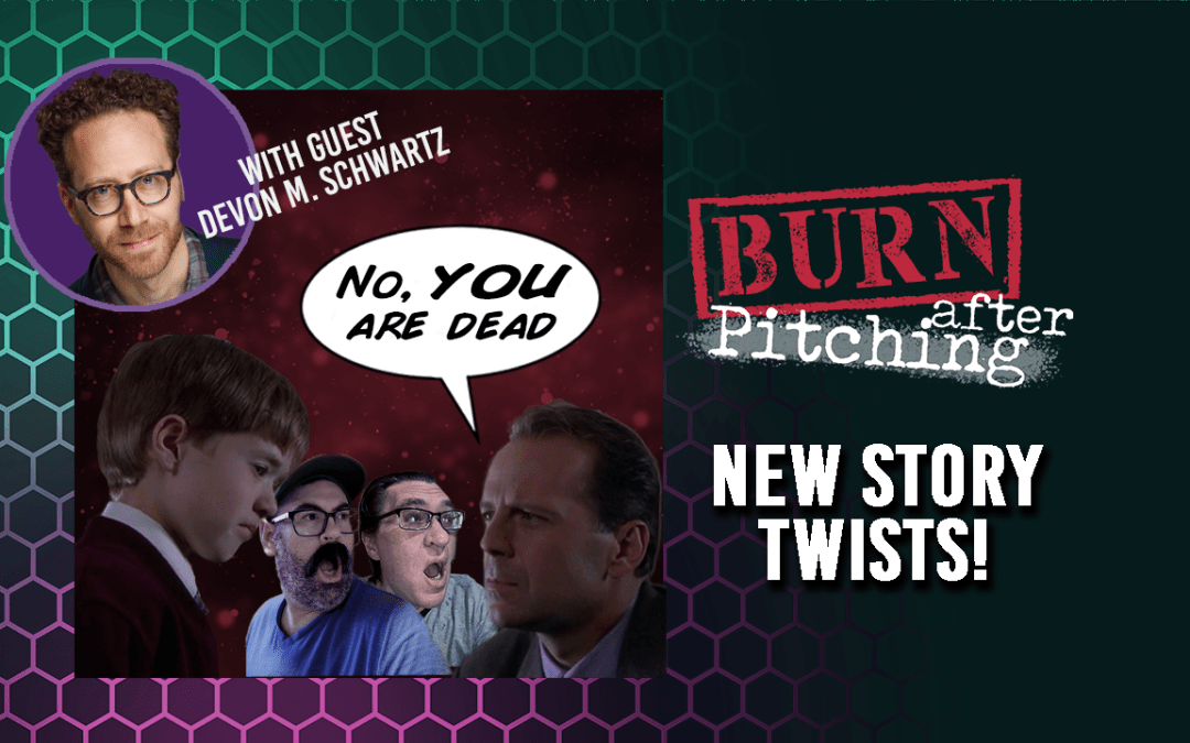 Burn After Pitching Episode 17: Twist and Shout!