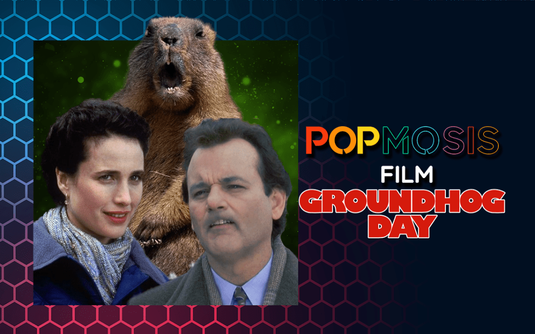 Popmosis Film Ep 23: Groundhog Day