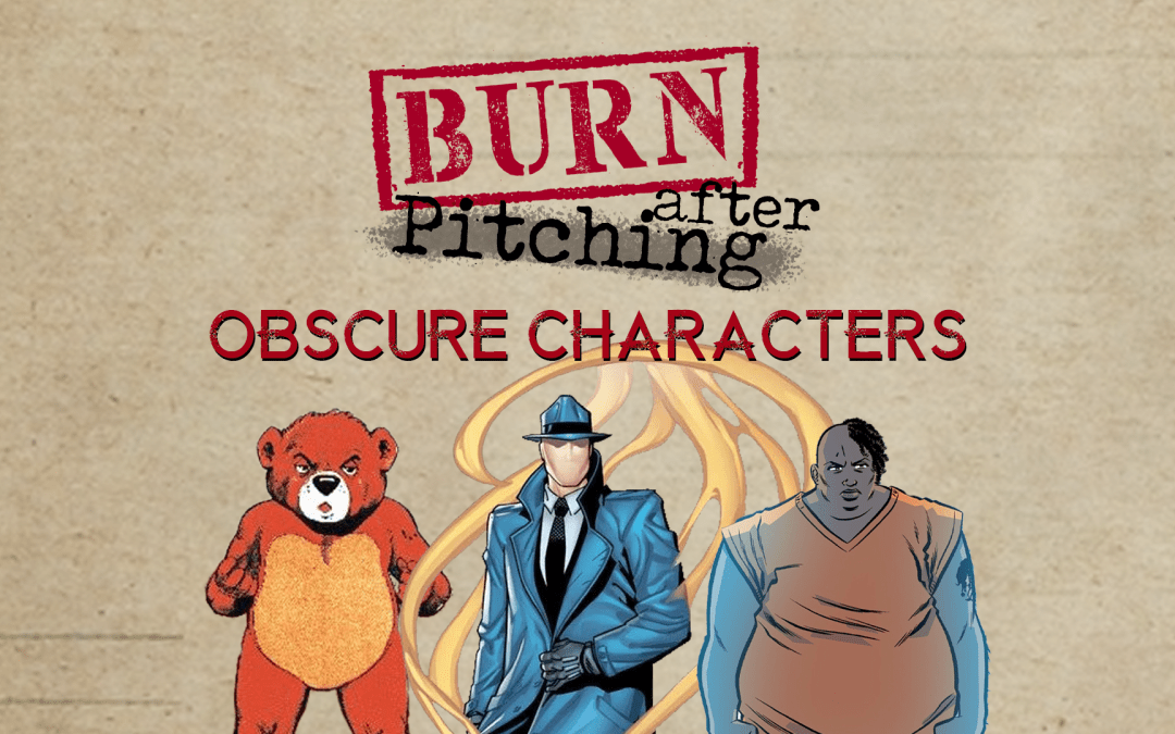 Obscure Characters | Burn After Pitching Ep 23