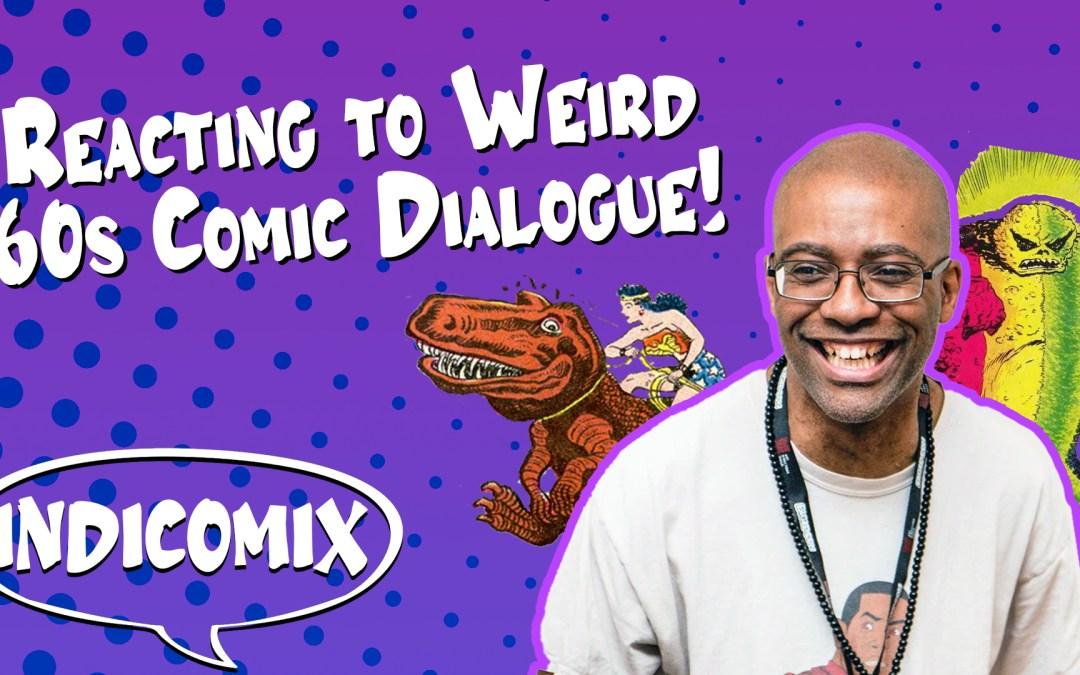 IndiComix Ep 2: Weird Dialogue from the Golden Age