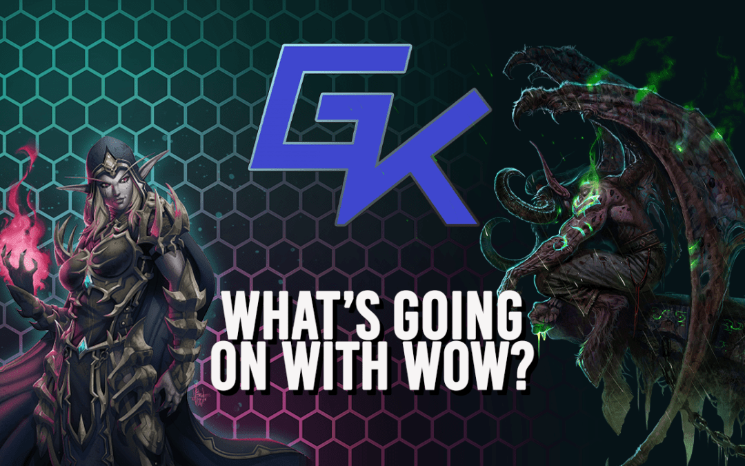 What's Going on with WoW? | GK Ep 29