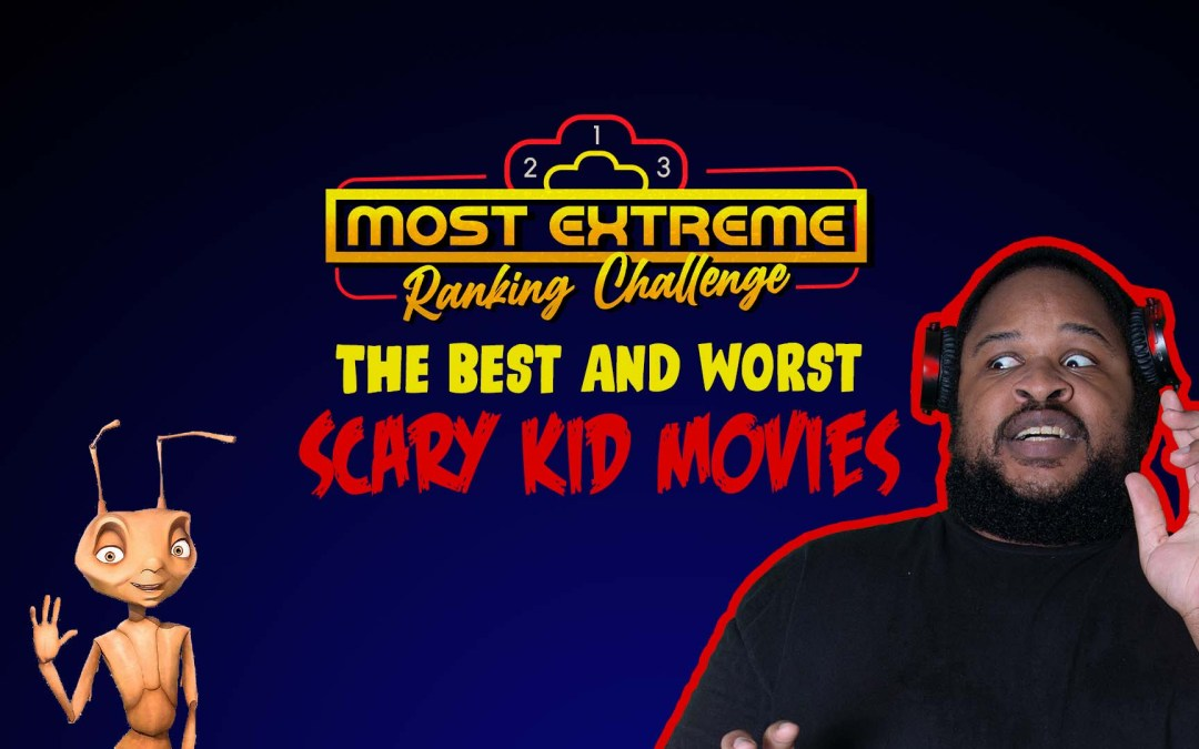 Most Extreme Ranking Challenge S02E02: Scary Kids Movies