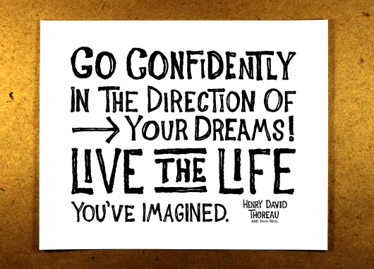 Go Confidently in the Direction of Your Dreams - live the life you've imagined - black - illustration - sketchnote - doug neill