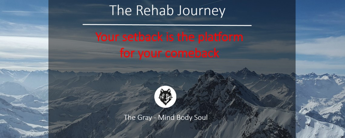 Rehabilitation mountain range text rehab journey your setback is the platform for your comeback the gray mind body soul