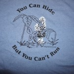 You Can Hide T-Shirt