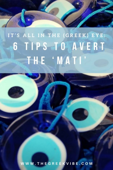 It's All in the (Greek) Eye: 5 Tips to Avert the 'Mati'