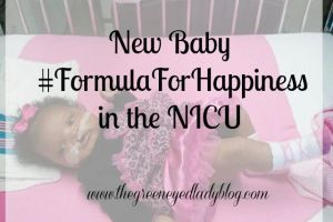 New Baby #FormulaForHappiness in the NICU