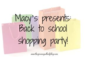 Macy's presents: Back to school shopping party!