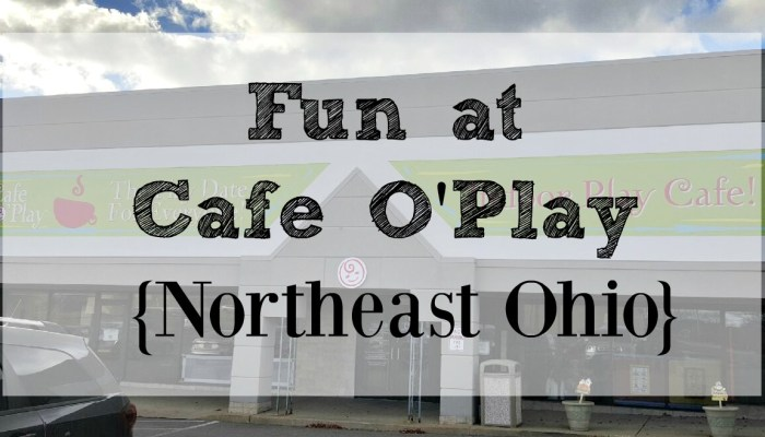Fun at Cafe O'Play {Northeast Ohio}