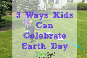 3 Ways Kids Can Celebrate Earth Day