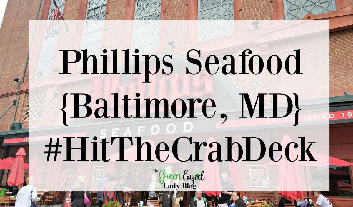 Phillips Seafood {Baltimore, MD} #HitTheCrabDeck