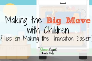 Making the Big Move with Children {Tips on Making the Transition Easier}…