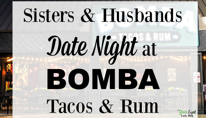 Sisters & Husbands Date Night at BOMBA Tacos & Rum