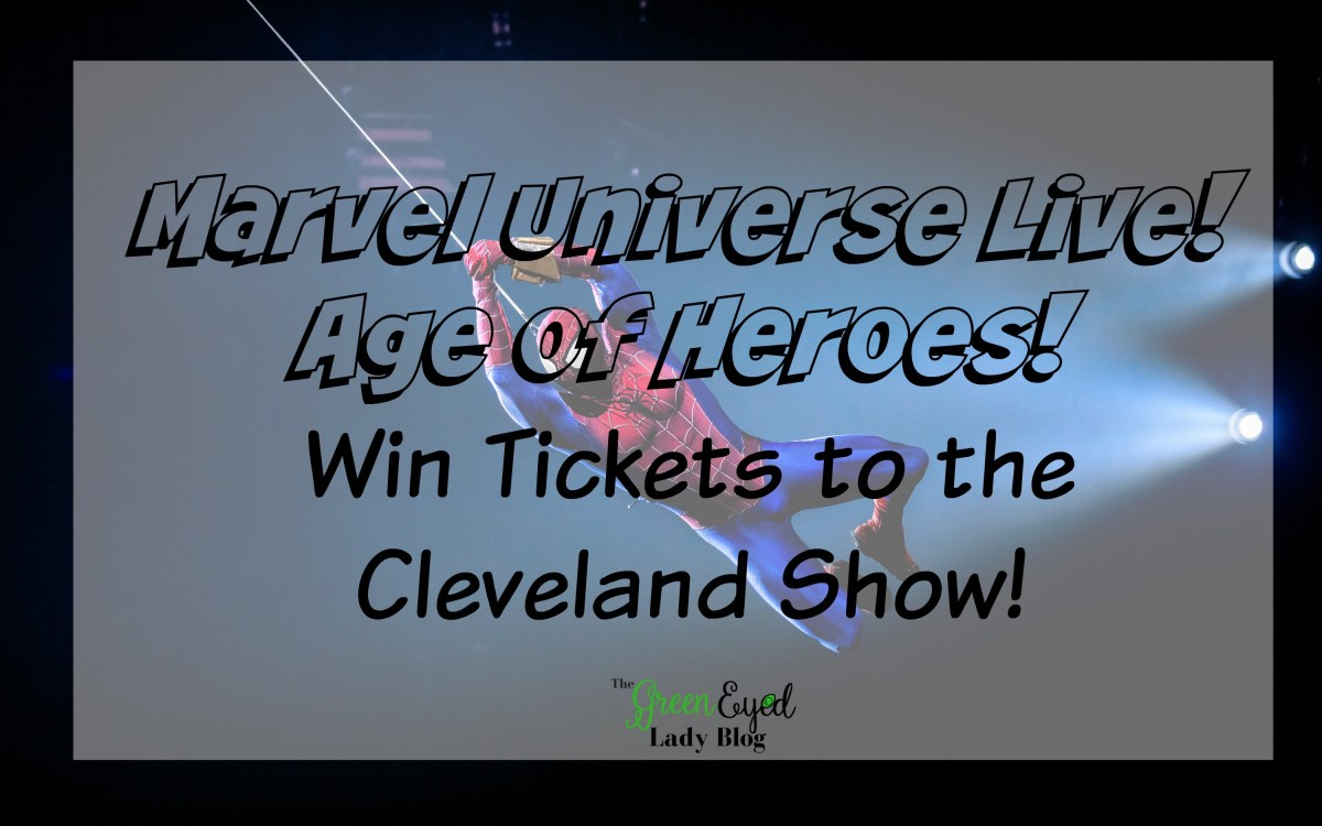 Marvel Universe Live! Age of Heroes! Win Tickets to the Cleveland Show!