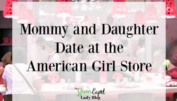 Mommy and Daughter Date at the American Girl Store {Columbus, OH}