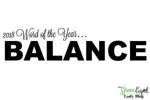 Balance {2018 Word of the Year}…