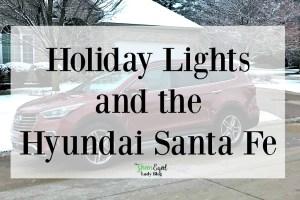 Holiday Lights and the Hyundai Santa Fe