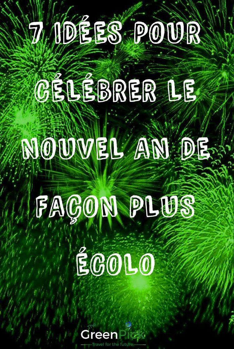 celebrer le nouvel an reveillon du nouvel an écologique ecoresponsable