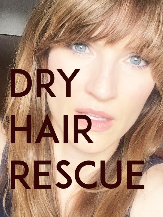 DRY HAIR RESCUE!