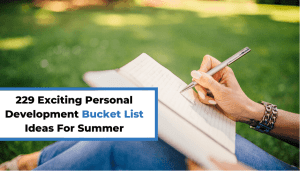 229 Exciting Personal Development Bucket List Ideas For Summer