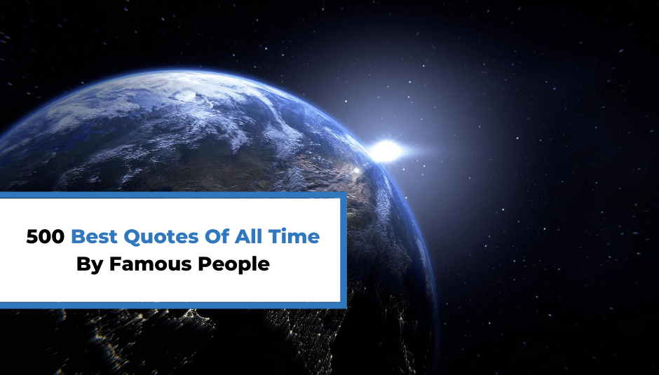 500 Best Quotes Of All Time By Famous People