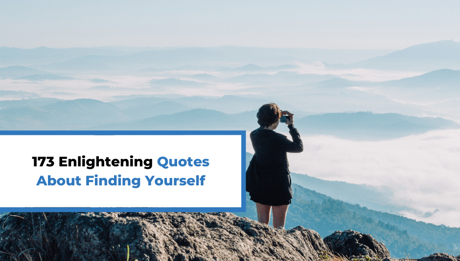 173 Enlightening Quotes About Finding Yourself