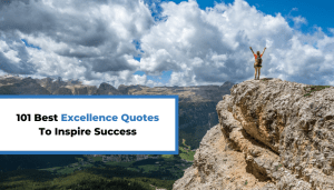 101 Best Excellence Quotes To Inspire Success