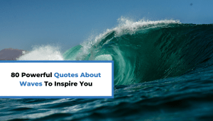 80 Powerful Quotes About Waves To Inspire You