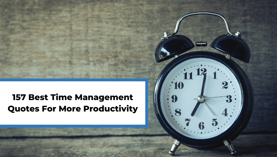 157 Best Time Management Quotes For More Productivity