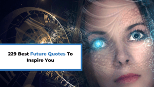 229 Best Future Quotes To Inspire You