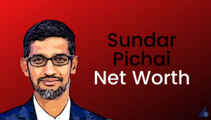 Sundar Pichai Net Worth [2021]