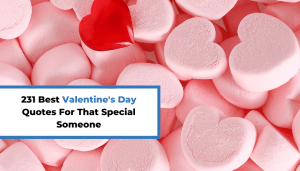231 Best Valentine's Day Quotes For That Special Someone