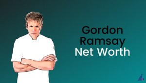 Gordon Ramsay Net Worth [2021]