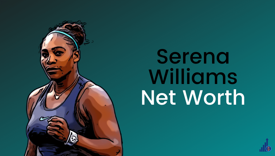 Serena Williams Net Worth [2021]