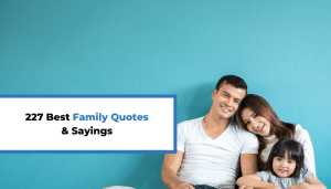 227 Best Family Quotes & Sayings