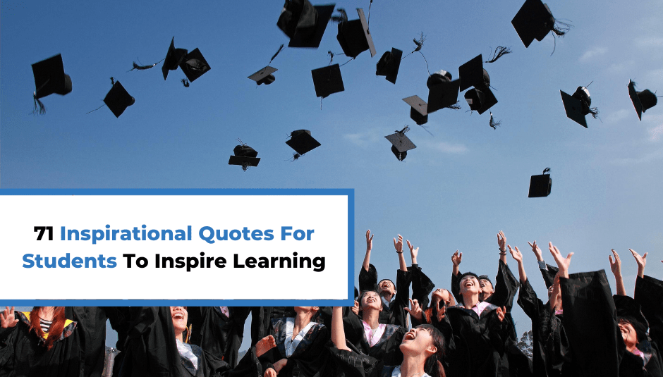 71 Inspirational Quotes For Students To Inspire Learning