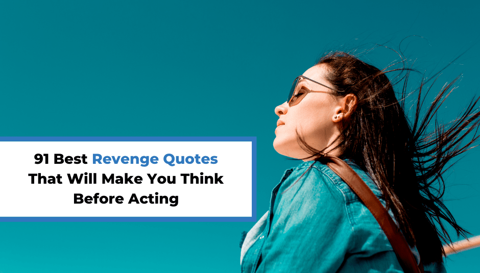 91 Best Revenge Quotes That Will Make You Think Before Acting
