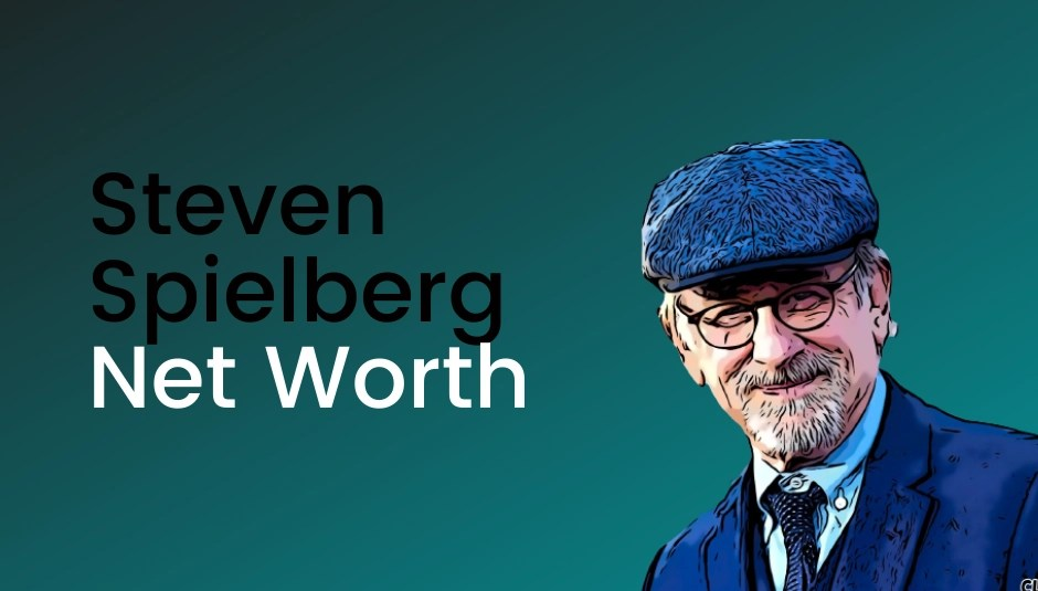 Steven Spielberg Net Worth [2021]