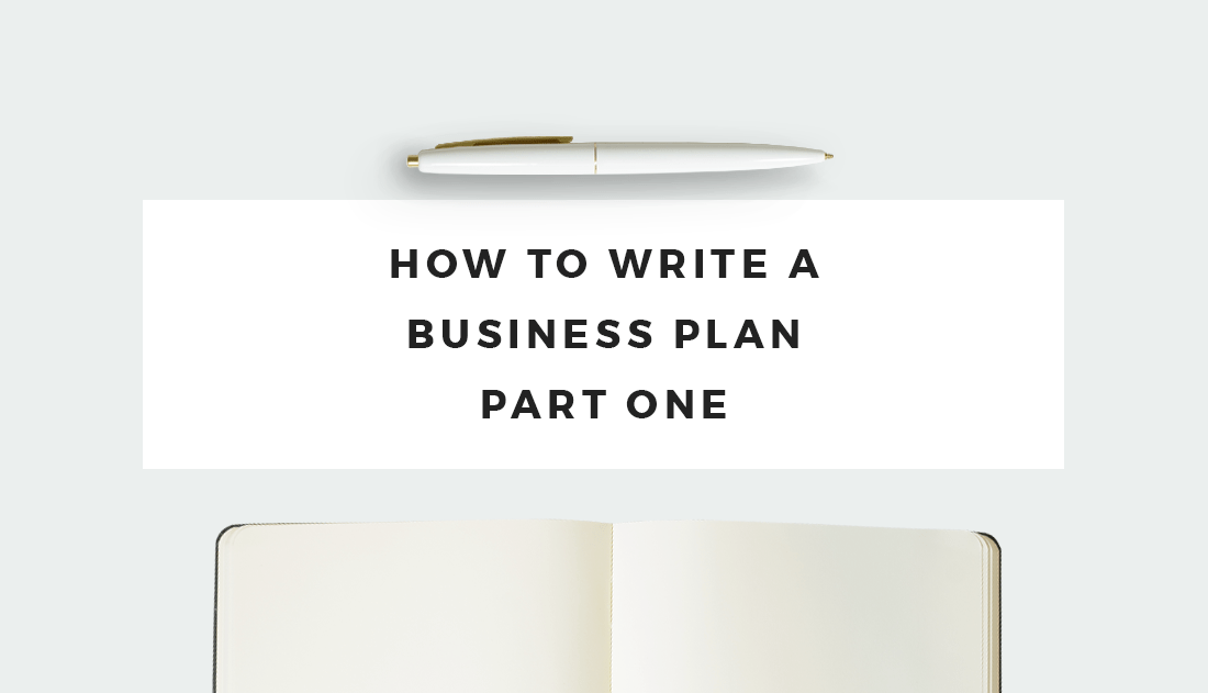 how to write a business plan part one